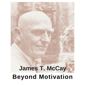 James T. McCay, Beyond Motivation